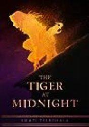 The Tiger at Midnight (The Tiger at Midnight Trilogy, #1) Book by Swati Teerdhala