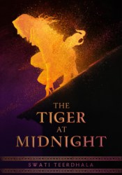 The Tiger at Midnight (The Tiger at Midnight Trilogy, #1) Book by Swati Teerdhala