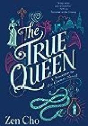 The True Queen (Sorcerer Royal, #2) Book by Zen Cho