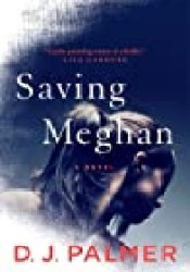 Saving Meghan Book by D.J.  Palmer