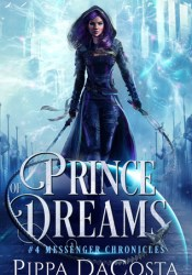 Prince of Dreams (Messenger Chronicles, #4) Book by Pippa DaCosta