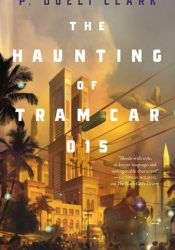 The Haunting of Tram Car 015 Book by P. Djèlí Clark