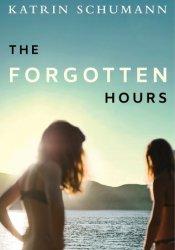 The Forgotten Hours Book by Katrin Schumann