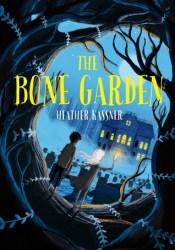 The Bone Garden Book by Heather Kassner
