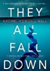 They All Fall Down Book by Rachel Howzell Hall