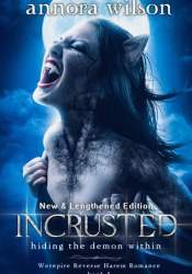 Incrusted: Hiding The Demon Within (Warepire Reverse Harem Romance, #1) Book by Annora Wilson