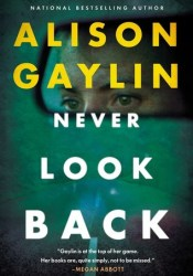 Never Look Back Book by Alison Gaylin