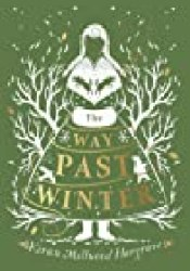 The Way Past Winter Book by Kiran Millwood Hargrave
