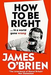 How To Be Right… in a World Gone Wrong Book