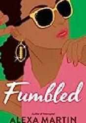 Fumbled (Playbook, #2) Book by Alexa  Martin