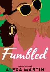 Fumbled (Playbook, #2) Book by Alexa  Martin
