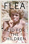 Acid For The Children: A Memoir