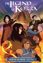 The Legend of Korra: Ruins of the Empire, Part One (Ruins of the Empire, #1) Book