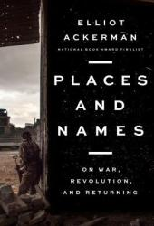 Places and Names: On War, Revolution, and Returning Book