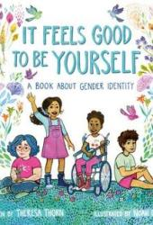 It Feels Good to Be Yourself: A Book about Gender Identity Book