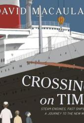 Crossing on Time: Steam Engines, Fast Ships, and a Journey to the New World Book