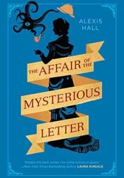 The Affair of the Mysterious Letter Book by Alexis  Hall