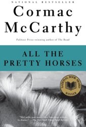 All the Pretty Horses (The Border Trilogy, #1) Book