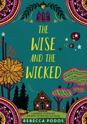 The Wise and the Wicked Book by Rebecca Podos