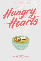 Hungry Hearts: 13 Tales of Food & Love Book