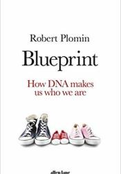 Blueprint: How DNA Makes Us Who We Are Book by Robert Plomin