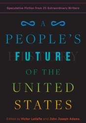 A People's Future of the United States: Speculative Fiction from 25 Extraordinary Writers Book by Victor LaValle