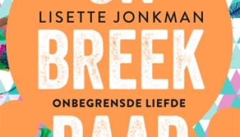 Onbegrensde liefde (Onbreekbaar #2) – Lisette Jonkman