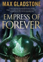 Empress of Forever Book by Max Gladstone
