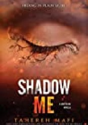 Shadow Me (Shatter Me, #4.5) Book by Tahereh Mafi