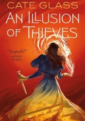 An Illusion of Thieves (Chimera, #1) Book by Cate Glass