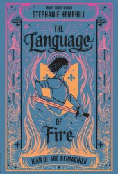 The Language of Fire: Joan of Arc Reimagined Book
