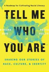 Tell Me Who You Are: Sharing Our Stories of Race, Culture, & Identity Book
