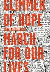Glimmer of Hope: How Tragedy Sparked a Movement Book by The March for Our Lives Founders