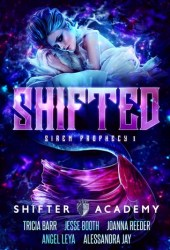 Shifted (Siren Prophecy, #1; Shifter Academy) Book