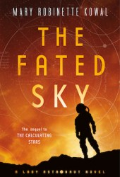The Fated Sky (Lady Astronaut, #2) Book