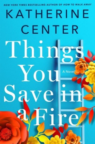 Things You Save in a Fire PDF Book by Katherine Center PDF ePub