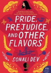 Pride, Prejudice, and Other Flavors Book by Sonali Dev