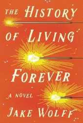 The History of Living Forever Book