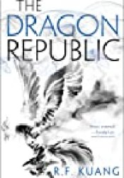 The Dragon Republic (The Poppy War, #2) Book by R.F. Kuang