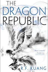 The Dragon Republic (The Poppy War, #2) Book