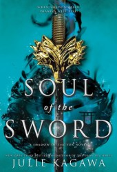 Soul of the Sword (Shadow of the Fox, #2) Book