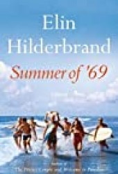 Summer of '69 Book by Elin Hilderbrand