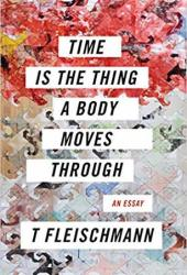 Time Is the Thing a Body Moves Through Book