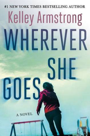 Wherever She Goes PDF Book by Kelley Armstrong PDF ePub