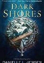 Dark Shores (Dark Shores, #1) Book by Danielle L. Jensen