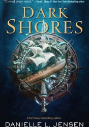 Dark Shores (Dark Shores, #1) Book by Danielle L. Jensen
