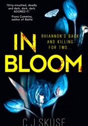 In Bloom (Sweetpea, #2) Book by C.J. Skuse