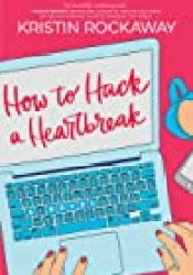 How to Hack a Heartbreak Book by Kristin Rockaway