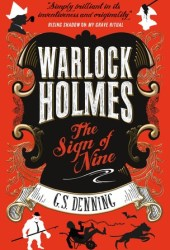 The Sign of the Nine (Warlock Holmes #4) Book