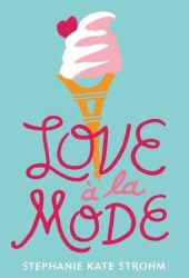 Love à la Mode Book by Stephanie Kate Strohm